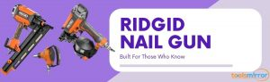Ridgid Nail Gun Reviews