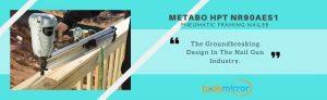 Metabo HPT NR90AES1 pneumatic framing nailer