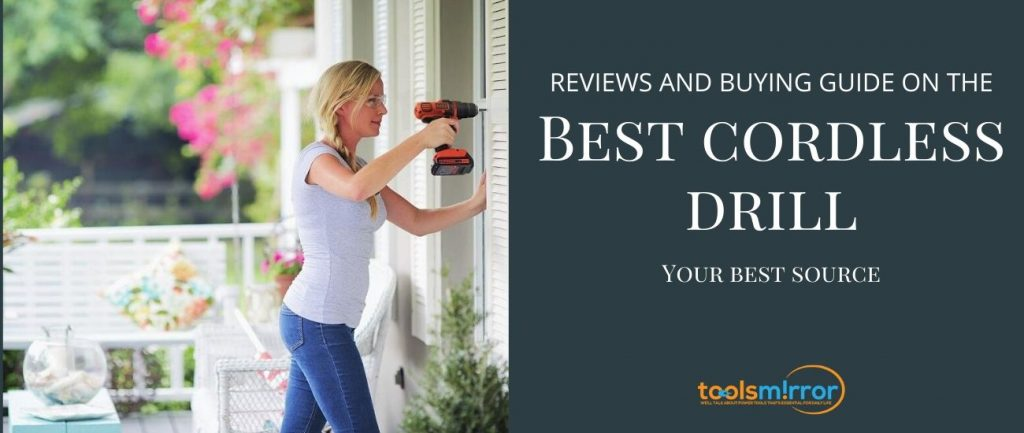 Best Cordless Drill Reviews 2020 & Buyer's Guide