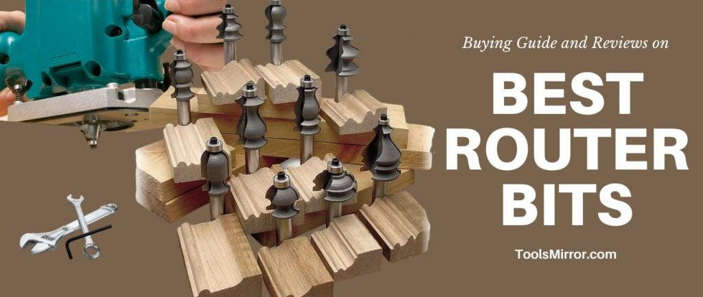 Best Router Bits Review and Buying Guide