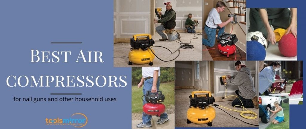 Best Air Compressors for Nail Guns – Updated List 2021 and Buying Guide