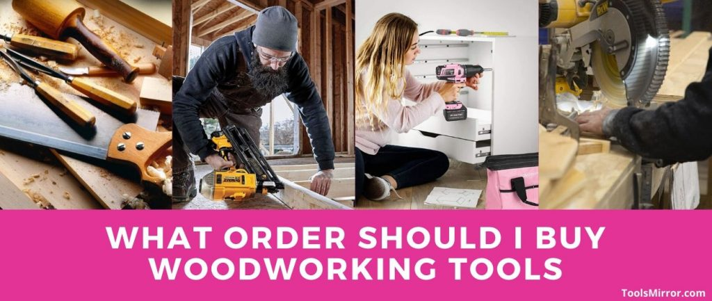 What order should I follow to buy woodworking tools?