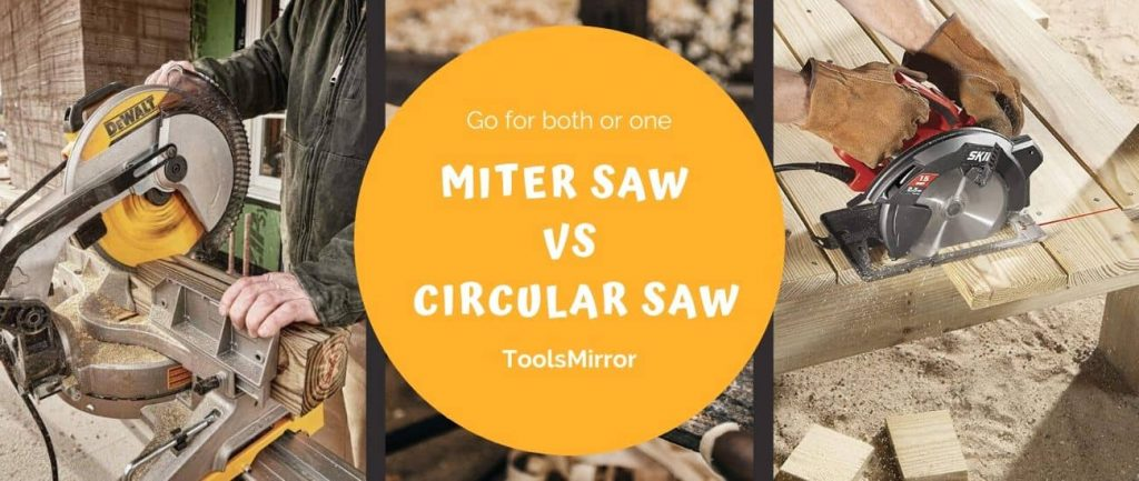 Miter Saw vs Circular Saw: Which Is The Most Useful Woodworking Tool?