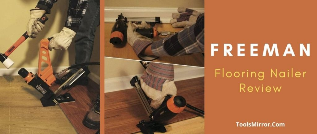 Freeman flooring nailer review